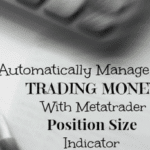 Automatically Manage Your Trading Money With Metatrader Position Size Indicator